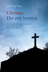 Leven uit Christus en het werk dat Hij deed endoet