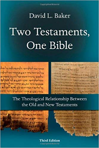 Two Testaments, One Bible: The Theological Relationship Between the Old and NewTestaments