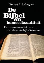 De Bijbel en homoseksualiteit. Een hermeneutiek van de relevanteBijbelteksten