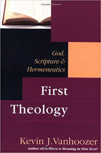 First Theology: God, Scripture &Hermeneutics
