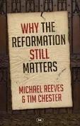 Waarom de Reformatie er nog altijd toe doet en niet als een vergissing kan wordengezien