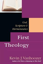First Theology: God, Scripture & Hermeneutics