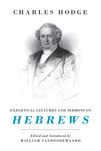 Charles Hodge on the Epistle to the Hebrews