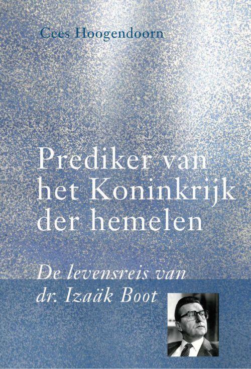 Izaäk Boot (1930-2000). Prediker van het koninkrijk der hemelen(2)