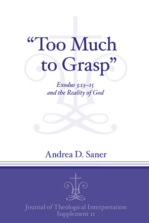 """""""Too Much to Grasp"""": Exodus 3:13–15 and the Reality ofGod"""